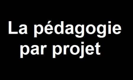 La pédagogie par projet
